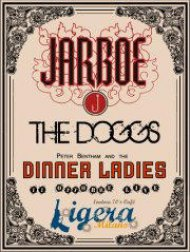 Jarboe, Doggs e Pete Bentham & The Dinner Ladies al Ligera